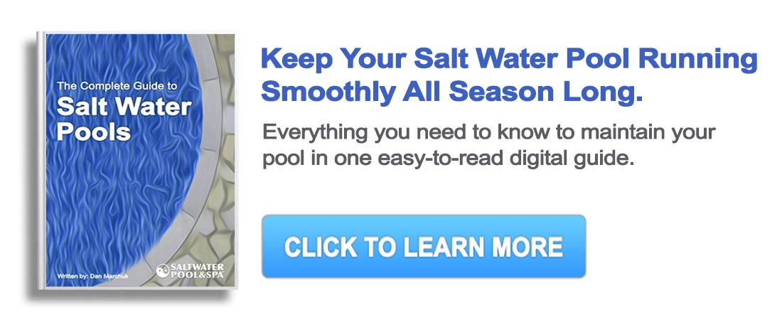 salt water pool maintenance guide rh saltwaterpoolandspa com Salt Water Pool Guide Salt Water Pools Pros and Cons